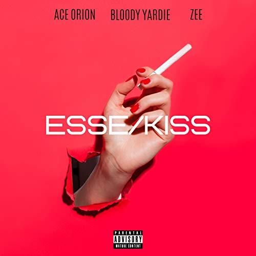 Esse / Kiss (feat. Ace Orion & Zee) [Explicit]