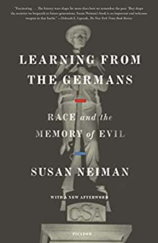 Learning from the Germans  Race and the Memory of Evil