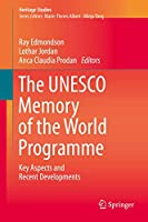 The UNESCO Memory of the World Programme: Key Aspects and Recent Developments (Heritage Studies)