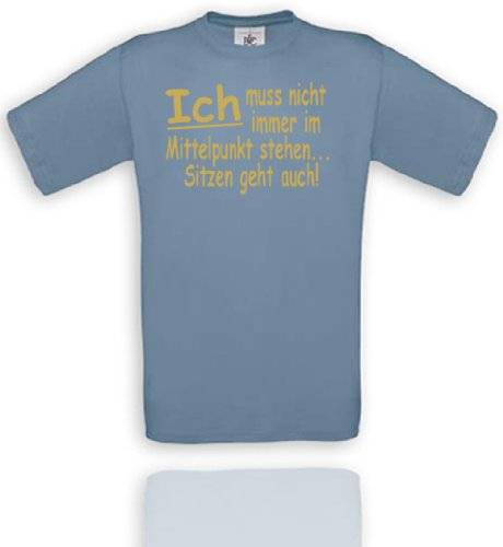 Comedy Shirts Diverse Couleurs – Je ne Doit Pas Toujours dans Cœur Unisexe XL - Stone Blue/Gold