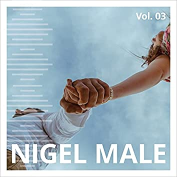 Nigel Male, Vol. 3