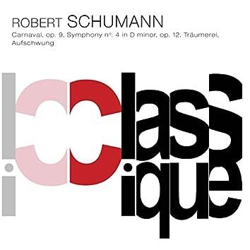 Schumann: Carnaval, Op. 9, Symphony No. 4, Op. 120, Kinderszenen, Op. 15 & Fantasiestücke, Op. 12