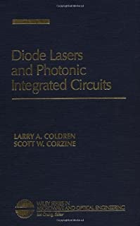 Diode Lasers and Photonic Integrated Circuits (Wiley Series in Microwave and Optical Engineering Book 43)