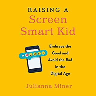Raising a Screen-Smart Kid audiobook cover art