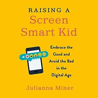 Raising a Screen-Smart Kid cover art