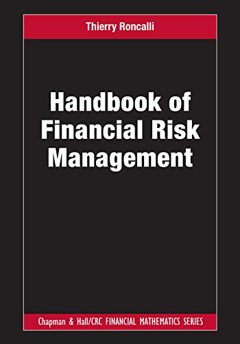 Handbook of Financial Risk Management (Chapman and Hall/CRC Financial Mathematics Series)