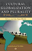 Cultural Globalization And Plurality: Africa and the New World