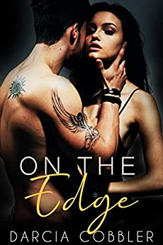 On The Edge: Steamy Alpha Male Romance by [Darcia Cobbler]
