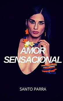 Amor sensacional de Santo Parra