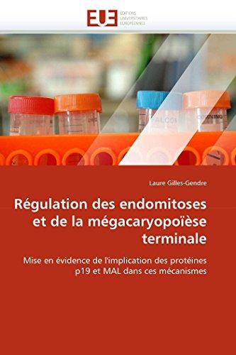Régulation des endomitoses et de la mégacaryopoïèse terminale: Mise en évidence de l'implication des protéines p19 et MAL dans ces mécanismes (Omn.Univ.Europ.)