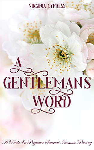A Gentleman's Word: A Pride and Prejudice Sensual Intimate Pairing (English Edition)