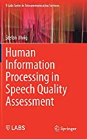 Human Information Processing in Speech Quality Assessment (T-Labs Series in Telecommunication Services)