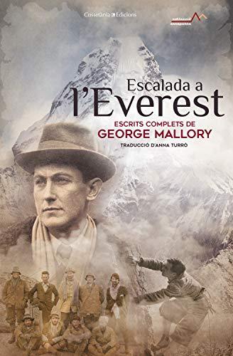 Escalada a l'Everest: Escrits complets de George Leigh Mallory (Annapurna Book 7) (Catalan Edition)