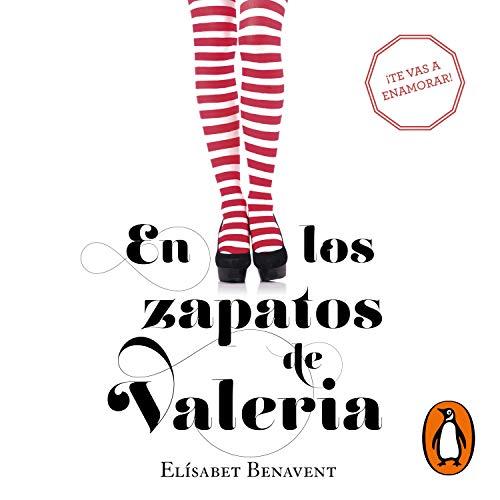 En los zapatos de Valeria [In Valeria's Shoes] Audiobook By Elísabet Benavent cover art