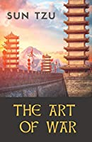 The Art of War: an ancient Chinese military treatise on military strategy and tactics attributed to the ancient Chinese military strategist Sun Tzu (Sin Zi - Souen Tseu) (Military Strategy, Tactics, and Diplomacy)