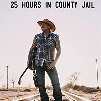 25 Hours in County Jail