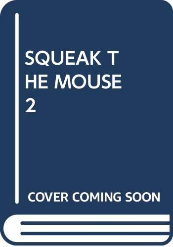 #SQUEAK THE MOUSE 02