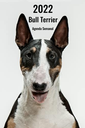2022 Bull Terrier Agenda Semanal: 143 Páginas | Tamaño A5 | 14 Meses | 1 Semana en 2 Páginas | Planificador | Agenda Semana Vista | Canófilo | Perro | En Español