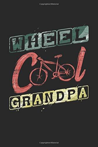 Wheel Cool Grandpa: Detaillierter Fahrradtour- und Urlaubsplaner für Radfahrer Geschenk Reisetagebuch für den Fahrradausflug Tagebuch Urlaub ... Memo Notizen I Größe 6 x 9 I 120 Seiten