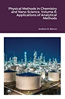 Physical Methods in Chemistry and Nano Science. Volume 8: Applications of Analytical Methods