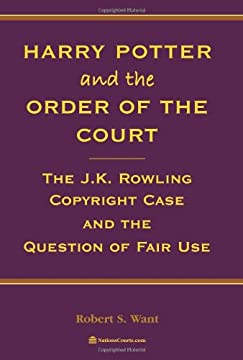 Harry Potter and the Order of the Court: The J.K. Rowling Copyright Case and the Question of Fair Use
