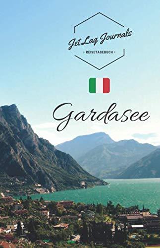JetLagJournals • Reisetagebuch Gardasee: Erinnerungsbuch zum Ausfüllen   Reisetagebuch zum Selberschreiben für den Gardasee Urlaub