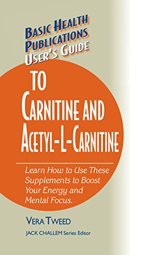 User's Guide to Carnitine and Acetyl-L-Carnitine (Basic Health Publications User's Guide) (English...