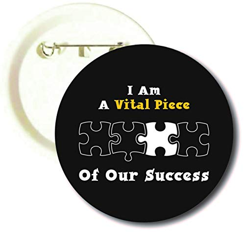 I Am A Vital Piece of Our Success 2-1/4' Buttons (Pack of 6) - Staff & Employee Motivational Gifts and Team Building Giveaways