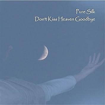 Don't Kiss Heaven Goodbye (feat. Vicky Murray-Jones)