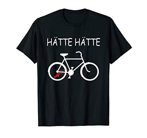 Hätte Hätte Fahrradkette T-Shirt Rennrad Radfahrer Spruch T-Shirt