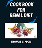 Cook Book for Renal Diet: The Ultimate Guide for Healthy Kidney (English Edition)