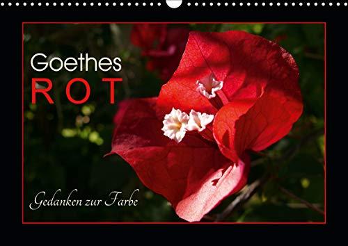 Goethes Rot. Gedanken zur Farbe (Wandkalender 2021 DIN A3 quer)