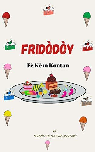Fridòdòy Fè Kè m Kontan (Snacks makes my heart smile) (English Edition)