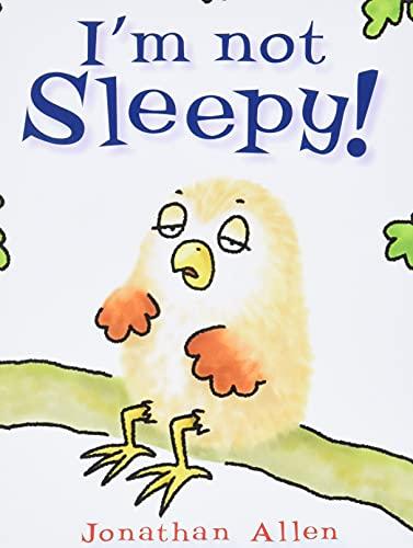 I'm Not Sleepy!