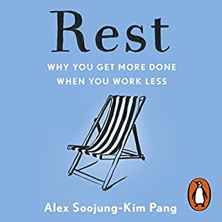 Rest                   By:                                                                                                                                 Alex Soojung-Kim Pang                               Narrated by:                                                                                                                                 Adam Sims                      Length: 6 hrs and 56 mins     65 ratings     Overall 4.6
