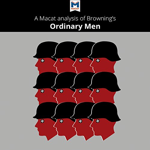 A Macat Analysis of Christopher R. Browning's Ordinary Men audiobook cover art