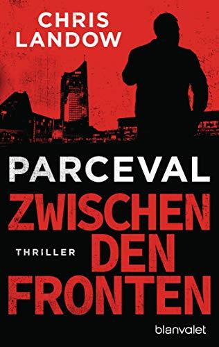 Parceval - Zwischen den Fronten: Thriller (Ralf Parceval, Band 4)