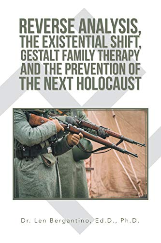 Reverse Analysis, the Existential Shift, Gestalt Family Therapy and the Prevention of the Next Holocaust (English Edition)