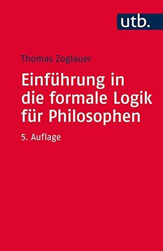 Einführung in die formale Logik für Philosophen