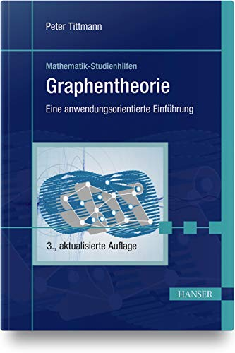 Graphentheorie: Eine anwendungsorientierte Einführung
