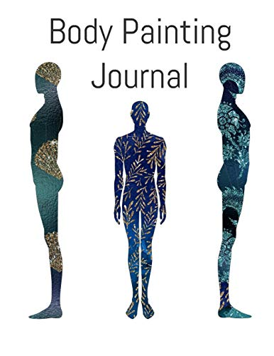 Body Painting Journal: Planner for Body Painters, Tattooists, Henna Artists- for detailed planning of designs