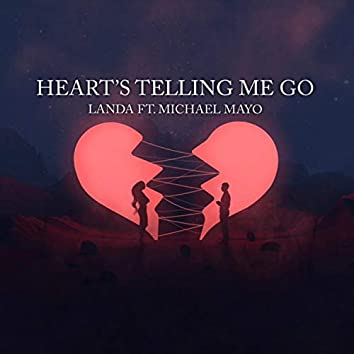 Heart's Telling Me Go (feat. Michael Mayo)