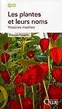 Les plantes et leurs noms: Histoires insolites.