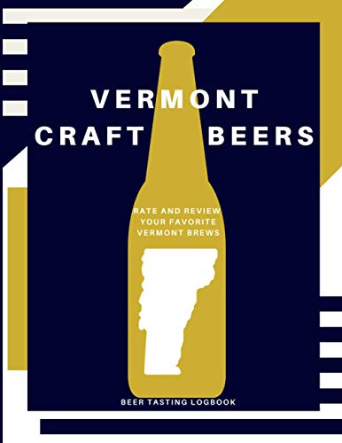 Vermont Craft Beer: Rate and Review your Favorite Vermont Brews (Drink Around the USA)