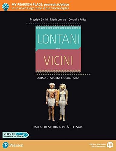 Lontani vicini. Dalla Preistoria all'età di Cesare. Per le Scuole superiori. Con e-book. Con espansione online (Vol. 1)