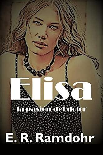 Elisa: la pasión del dolor de E. R. Ramdohr