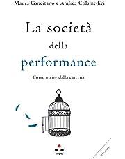 La società della performance.Come uscire dalla Caverna