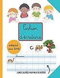 Cahier d'écriture avec lignes colorées pour mieux se repérer - Adapté aux DYS: Pour mieux se repérer | Adapté aux DYS et aux enfants en difficulté | Dès le CP 6 ans | 21X27 cm | Illustré en couleur