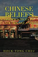 Chinese Beliefs and Practices in Southeast Asia