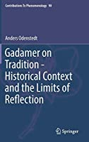 Gadamer on Tradition - Historical Context and the Limits of Reflection (Contributions to Phenomenology (90))